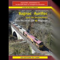 DVD LOCOVISION N° 53 : BAGNAC – AURILLAC AVEC LES LOCOMOTIVES CLASS 66222 ET 234 DE RÉGIORAIL