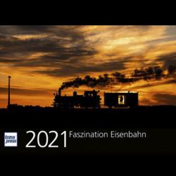 Faszination Eisenbahn Kalender 2021
