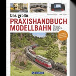 Das große Praxishandbuch Modellbahn